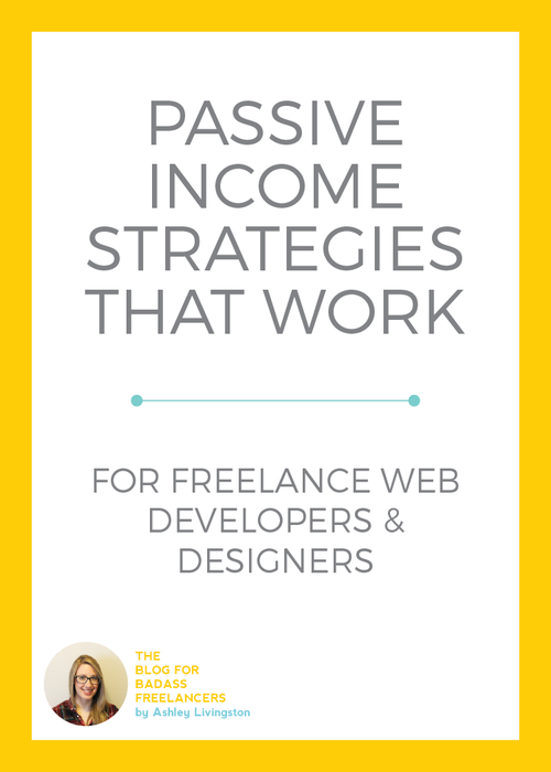 Four passive income strategies for freelance web developers and designers that actually work, and capitalize on your existing skills and interests.  Make extra money on the side, increase your per-client earnings and stay afloat during cash poor months.