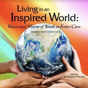 Living in an Inspired World: Youth in Foster Care Transcending Adversity